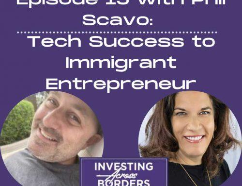 EP015: Phil Scavo, Tech Success to Immigrant Entrepreneur