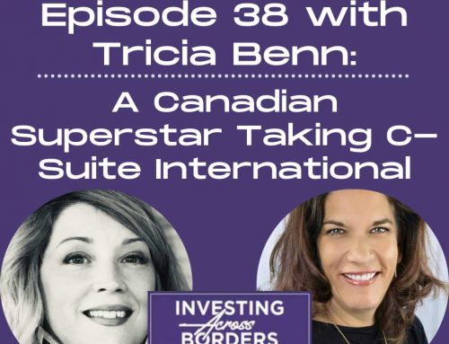 EP038: Tricia Benn, A Canadian Superstar Taking C-Suite International