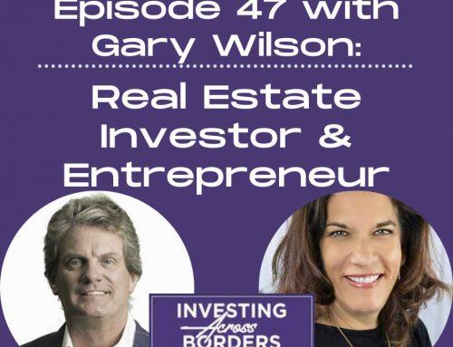 EP047: Gary Wilson: Real Estate Investor & Entrepreneur