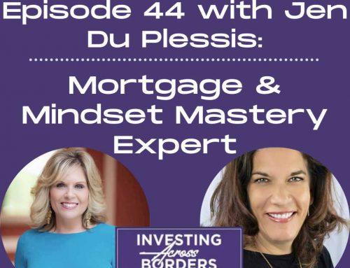 EP044: Jen Du Plessis, Creating Mortgage Mastery (& Mindset) Across Borders